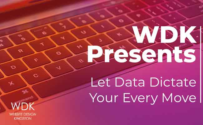 Let Data Dictate Your Every Move